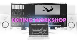 EDITING WORKSHOP - Make impactful and Meaningful Edits