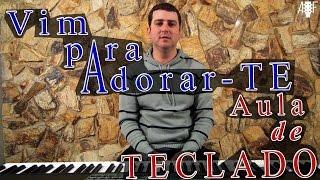 Vim Para Adorar-Te Quatro por um - Aula de teclado gospel.mp3