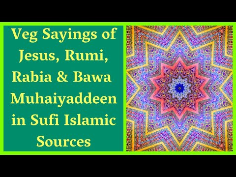 Vegetarian Sayings of Jesus, Rumi, Rabia & Bawa Muhaiyaddeen in Sufi Islamic Sources — Podcast