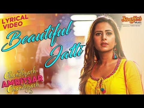 Beautiful Jatti   Lyrical Video   Gippy Grewal   Sargun Mehta   Chandigarh Amritsar Chandigarh