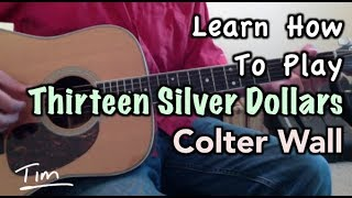 Thirteen Silver Dollars Colter Wall Guitar Lesson, Chords, and Tutorial