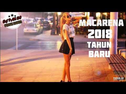 DJ PAK DO MACARENA BREAKFUNK REMIX 2018 | SPESIAL TAHUN BARU NATAL |