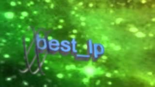 Новое интро канала best_lp #2