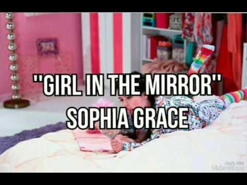 Girl In The Mirror-Sophia Grace (Lyrics)