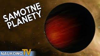 Planety swobodne - samotnicy przemierzający galaktykę