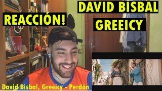 David Bisbal, Greeicy - Perdón ReacciÓn