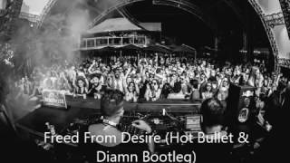 Gala Freed From Desire Hot Bullet & Diamn Bootleg