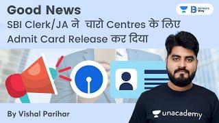 Good News | SBI Clerk JA 2021 released Admit Card for 4 centres | By Vishal Parihar