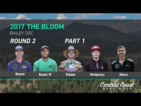 2017 The Bloom Round 2 Part 1 (Rovere, Kester IV, Palmer, Montgomery, Millard)