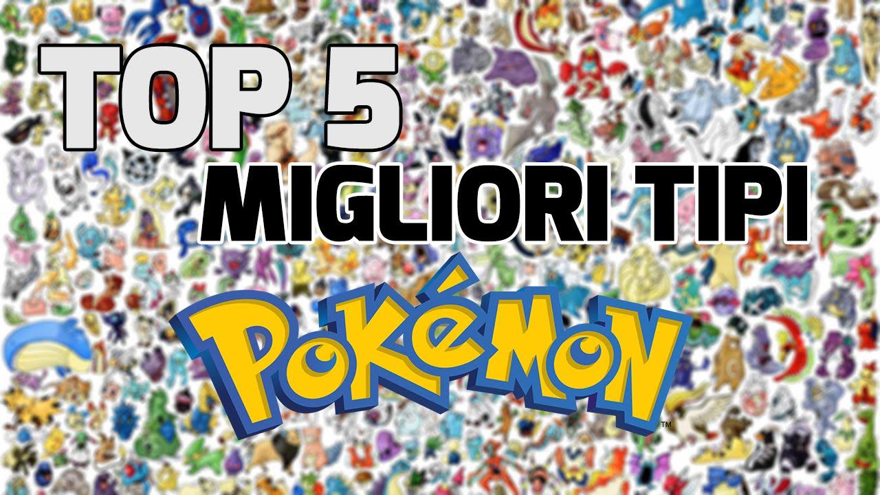 Top 5 Migliori Tipi Pokemon Youtube
