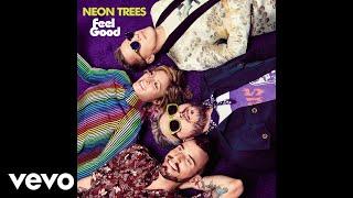 Neon Trees - Feel Good (Audio)