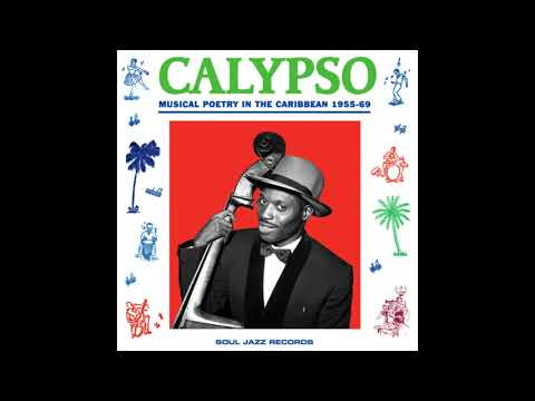 Calypso Musical Poetry In The Caribbean 1955 - 69 [full Album]