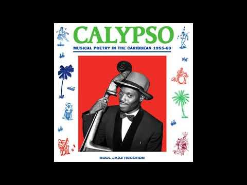 Calypso Musical Poetry In The Caribbean 1955 - 69 [full Album]
