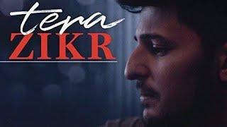 TeraZikr Darshanraval Tera Zikr darshan raval Lyrical latest New Hit Song 2018