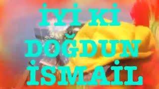 İyi ki Doğdun İSMAİL )  2. VERSİYON Komik Doğum günü Mesajı ,DOĞUMGÜNÜ VİDEOSU Made in Turkey ) 🎂