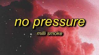 Milli Smoke - No Pressure (Lyrics)