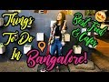 THINGS TO DO IN BANGALORE W/ BFF| FORUM MALL, DICE N DINE, TAAZA THINDI & MORE!| #MegVlogs