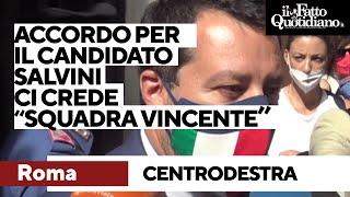"""Roma, accordo nel centrodestra. Salvini ci crede: """"Squadra vincente per amore della città"""""""