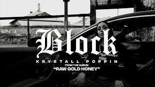 Krystall Poppin - Block (Official Music Video)
