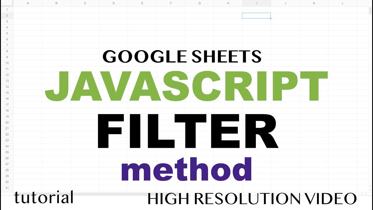JavaScript Filter Method Tutorial - Google Sheets Apps Scripts - Array  Methods Part 7