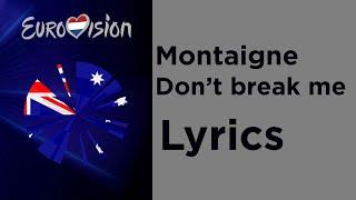 Montaigne - Don't break me (Lyrics) Australia Eurovision 2020