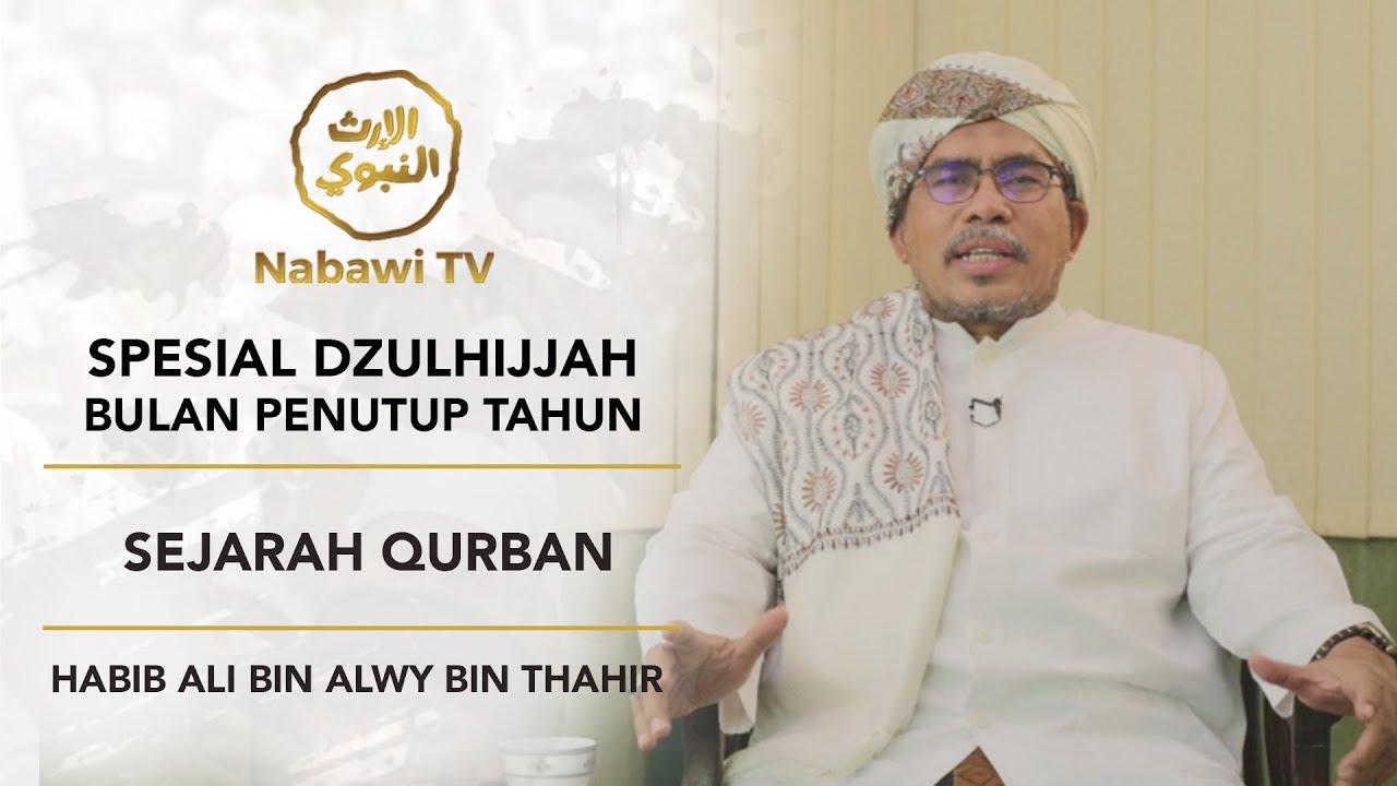 Spesial Dzulhijjah #11 Sejarah Qurban – Habib Ali bin Alwy bin Thahir :)-