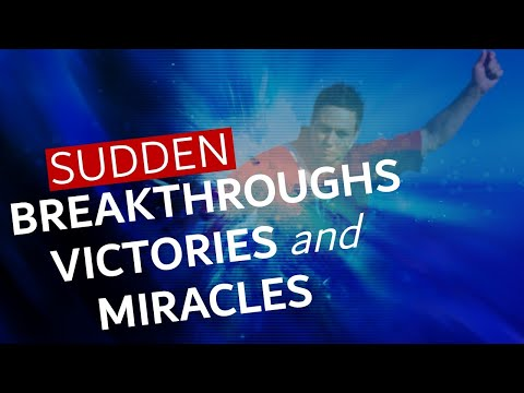 SUDDEN BREAKTHROUGHS, VICTORIES AND MIRACLES (Your Wait Is O