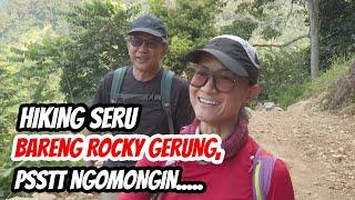 SEHARI BARENG ROCKY GERUNG - DARI RUMAH SAMPAI KE GUNUNG