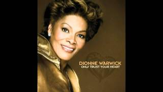 Watch Dionne Warwick Only Trust Your Heart video