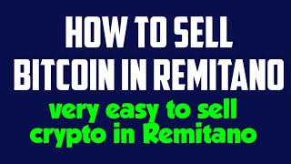 HOW TO SELL BITCOIN IN REMITANO