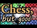 Presenting a revolutionary new chess variant - Chess, but good