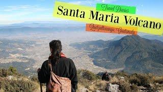 Travel Diaries  ♥  Santa Maria Volcano Hike