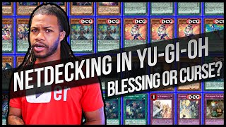 Netdecking in Yu-Gi-Oh: Blessing or Curse?