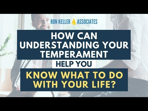 How can understanding your Temperament help you know what to do with your life? (3)