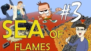 MINECRAFT : SEA OF FLAMES - MORTI IMPROBABILI w/SurrealPower & Vegas #3