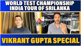Vikrant Gupta   Future Of IPL   World Test Championship Final   Kamran Akmal