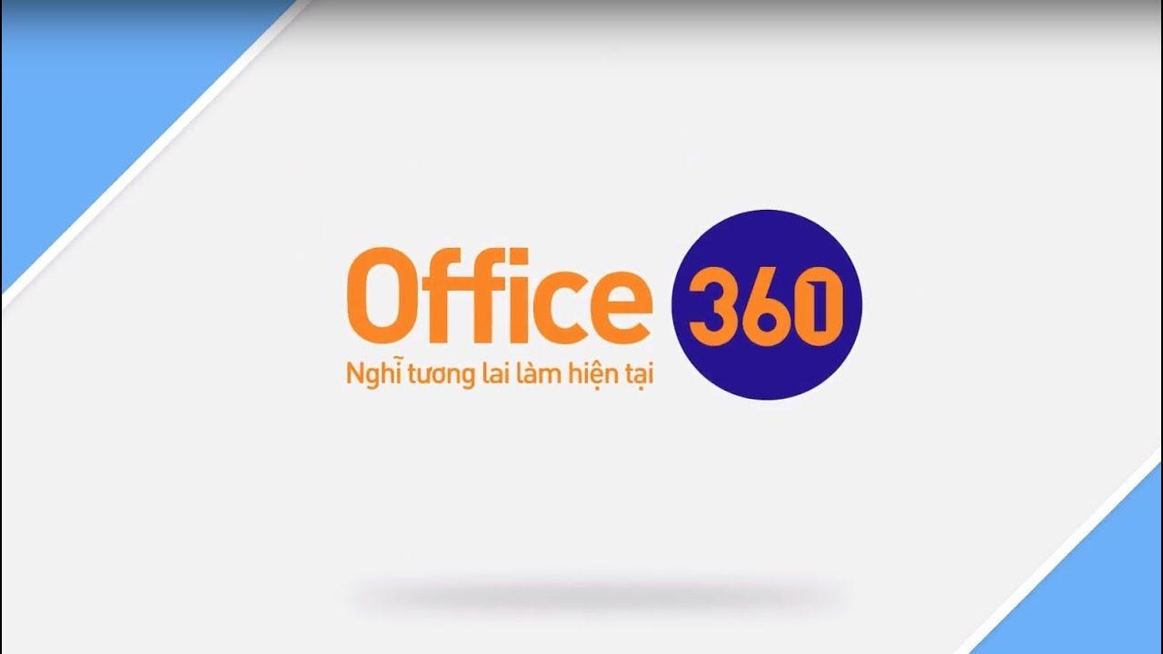 PHIM GIỚI THIỆU DOANH NGHIỆP OFFICE 360 - PDN017