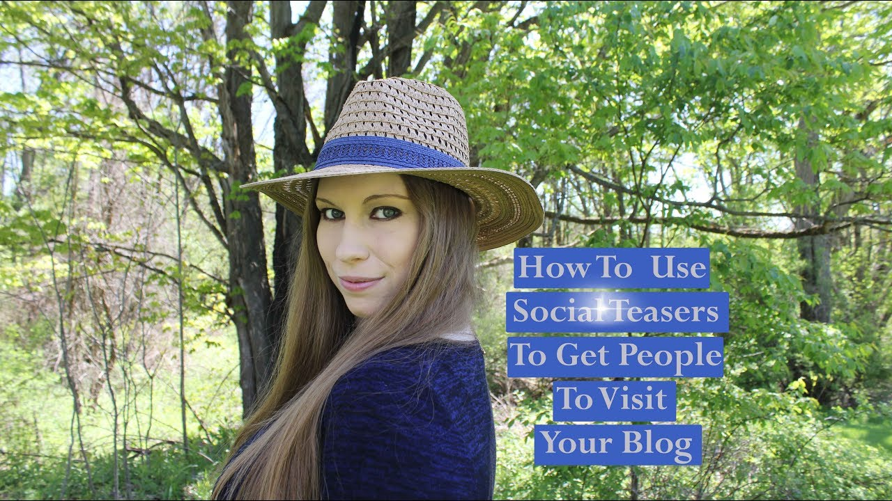 How To  Use Social Teasers To Get People To Visit Your Blog