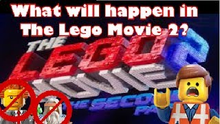 What will happen in the Lego Movie 2?