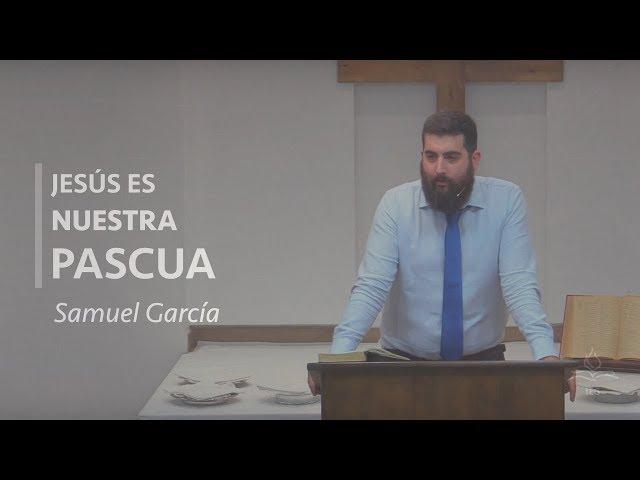 Jesús es nuestra Pascua - Samuel García