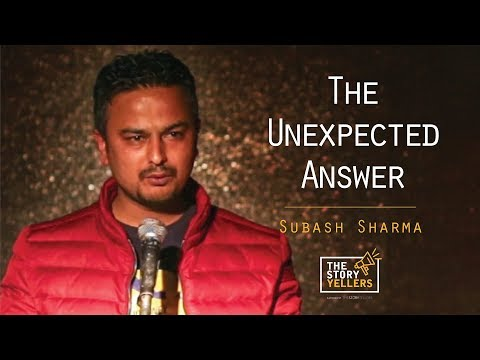 The StoryYellers :  The Unexpected Answer - Subash Sharma