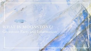 What Is Moonstone - Gemstone Facts and Information