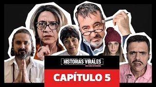 Historias virales: una serie de pandemia   Capítulo 5