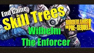 Borderlands The Pre Sequel  Endgame Skill Tree  Wilhelm The Enforcer