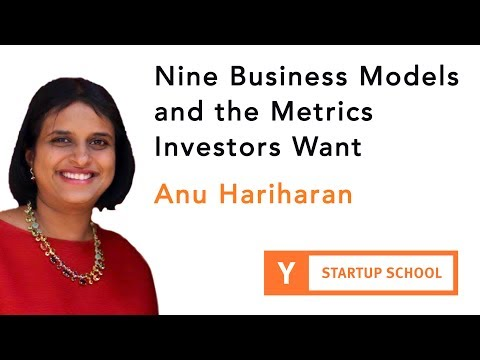 Anu Hariharan - Nine Business Models and the Metrics Investors Want