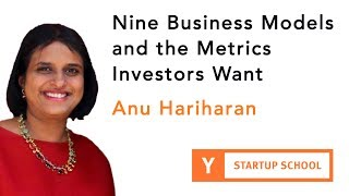 Anu Hariharan - Nine Business Models and the Metrics Investors Want