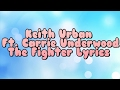 Keith Urban Ft. Carrie Underwood- The Fighter (Lyrics) video & mp3