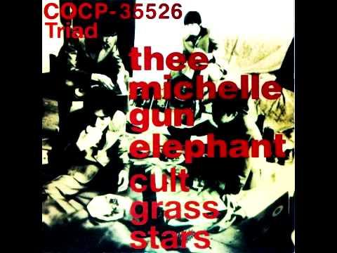 Thee Michelle Gun Elephant - Cult Grass Stars [Full Album]