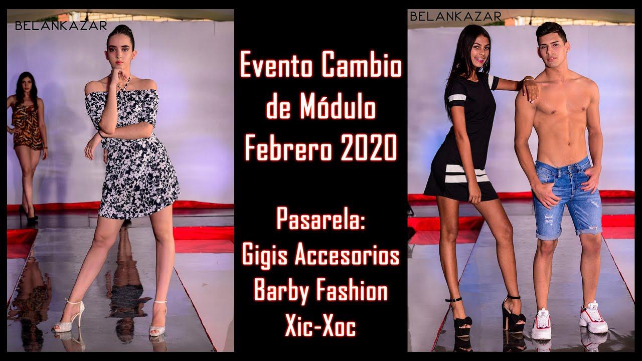Pasarela Gigis Accesorios, Barby Fashion y Xic Xoc - Cambio de Módulo Feb 2020