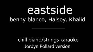 Eastside Karaoke - benny blanco, Halsey, Khalid - Piano/String version (chill version)